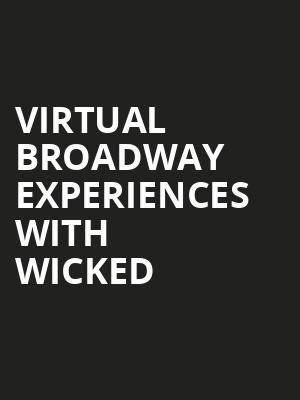 Virtual Broadway Experiences with WICKED, Virtual Experiences for Gainesville, Gainesville