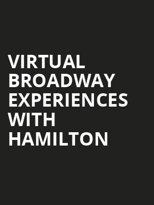 Virtual Broadway Experiences with HAMILTON, Virtual Experiences for Gainesville, Gainesville