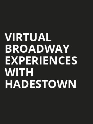Virtual Broadway Experiences with HADESTOWN, Virtual Experiences for Gainesville, Gainesville