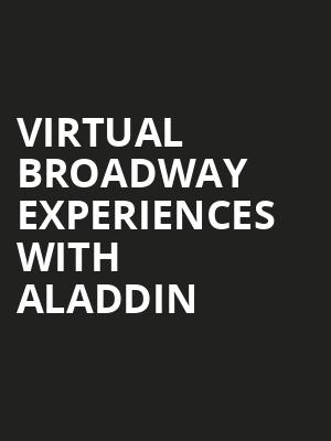 Virtual Broadway Experiences with ALADDIN, Virtual Experiences for Gainesville, Gainesville